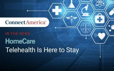 In the News: HomeCare Magazine – Telehealth is Here to Stay