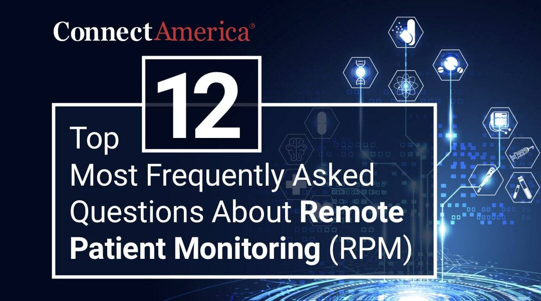 Top 12 Most Frequently Asked Questions About Remote Patient Monitoring (RPM)