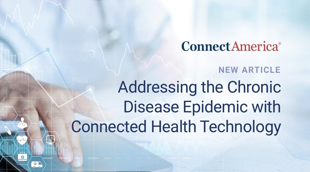 Addressing the Chronic Disease Epidemic with Connected Health Technology